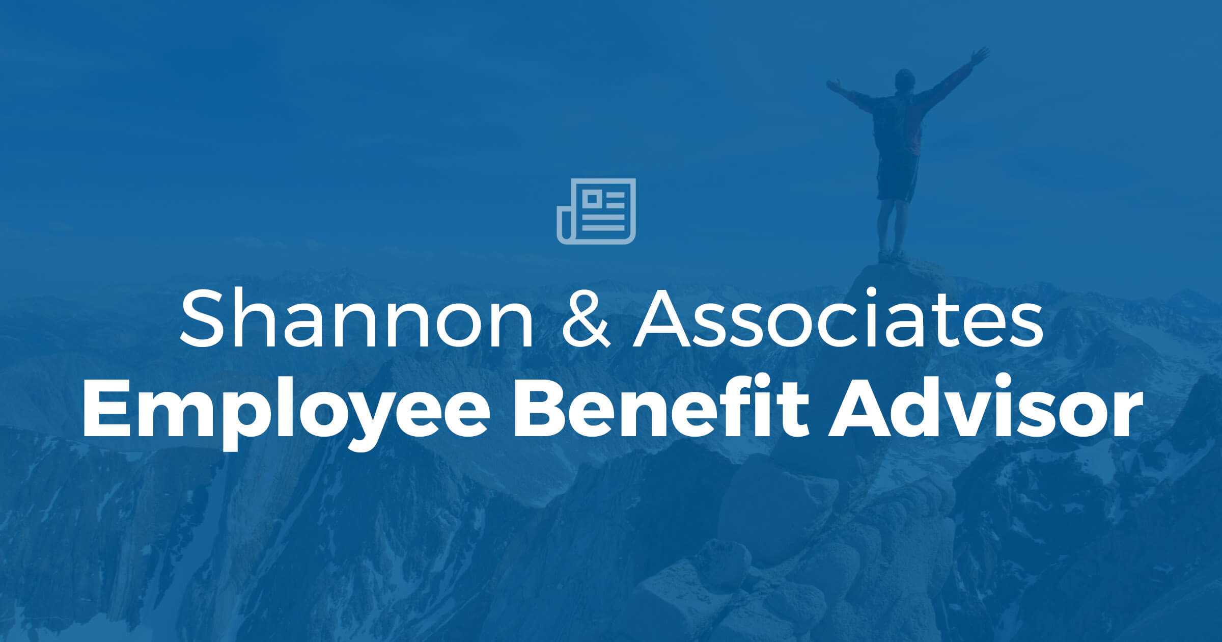 Employee Benefit Advisor – Shannon & Associates LLP | Kent, WA